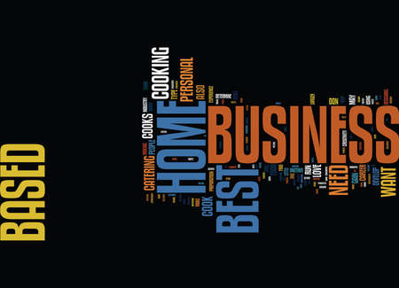 BEST HOME BASED BUSINESS IDEAS WHERE TO FIND THEM Text Background Word Cloud Concept