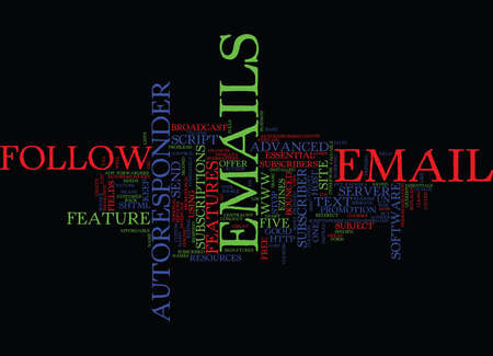 FIVE ADVANCED AND ESSENTIAL FEATURES OF YOUR FOLLOW UP AUTORESPONDER Text Background Word Cloud Concept Illustration