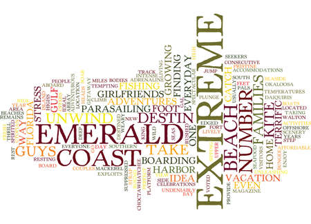 EMERALD COAST HOME TO EXTREME ADVENTURES Text Background Word Cloud Concept Illustration