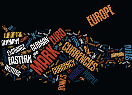 deutschemarks: EURO IMPACT ON THE EAST EUROPEAN COUNTRIES AND BANKS Text Background Word Cloud Concept
