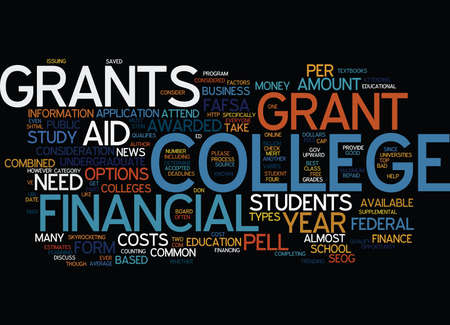 FINANCIAL AID FOR COLLEGE STUDENTS GRANTS Text Background Word Cloud Concept