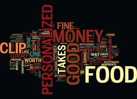FINE FOOD CAN BE EASY ON THE PERSONALIZED MONEY CLIP Text Background Word Cloud Concept Illustration