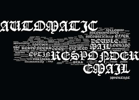 responders: EMAIL AUTOMATIC RESPONDER Text Background Word Cloud Concept Illustration