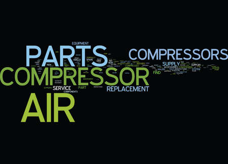 FIND COMPONENTS AIR COMPRESSORS AND COMPRESSED AIR SYSTEM PART Text Background Word Cloud Concept