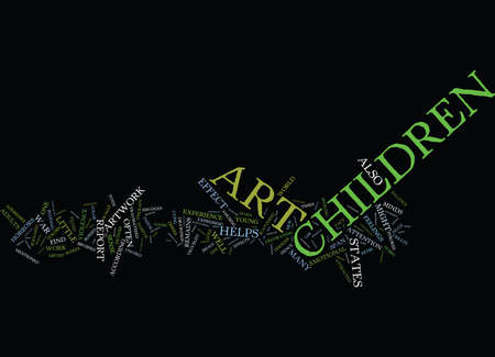 strife: EFFECTS OF CHILDREN ART WORK IN THEIR LIFE Text Background Word Cloud Concept