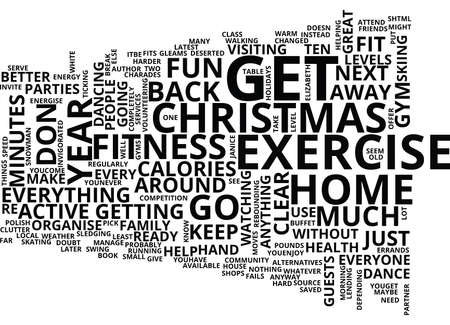 EXERCISE AT CHRISTMAS WITHOUT THE GYM Text Background Word Cloud Concept