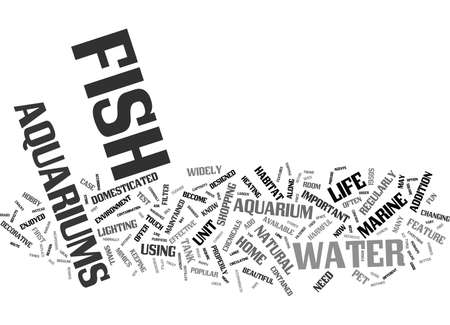 FISH AQUARIUMS WHAT YOU NEED TO KNOW Text Background Word Cloud Concept