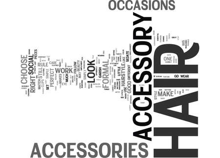 sedate: ESSENTIAL HAIR ACCESSORY TIPS Text Background Word Cloud Concept Illustration