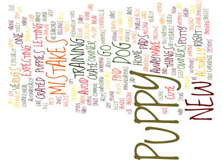 FIVE MISTAKES NEW PUPPY OWNERS MAKE Text Background Word Cloud Concept