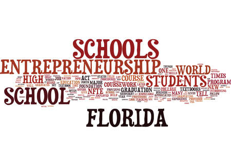 ENTREPRENEURSHIP MAJOR INTRODUCED FOR SECONDARY FLORIDA SCHOOLS Text Background Word Cloud Concept