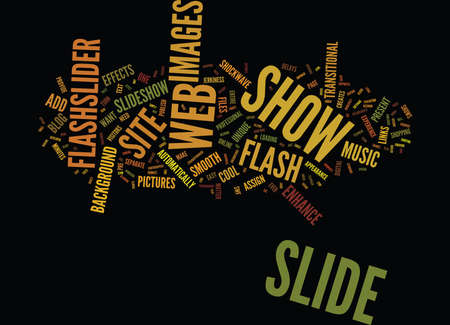 ENHANCE YOUR WEB SITE OR BLOG WITH A SMOOTH FLASH SLIDE SHOW Text Background Word Cloud Concept