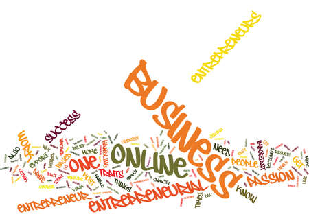 believes: ENTREPRENEUR ONLINE Text Background Word Cloud Concept Illustration