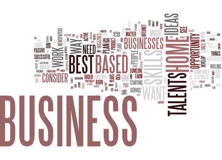 legitimate: BEST SUCCESSFUL HOME BASED BUSINESS OPPORTUNITIES Text Background Word Cloud Concept Illustration