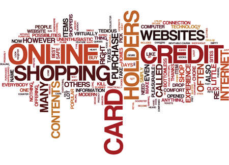 EMPTY THE CONTENTS OF YOUR CREDIT CARD HOLDERS ONLINE Text Background Word Cloud Concept Illustration