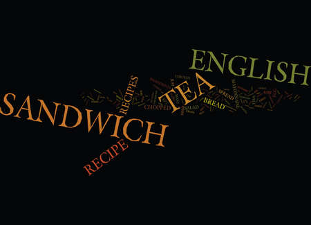 toasted: ENGLISH TEA SANDWICH RECIPE Text Background Word Cloud Concept Illustration