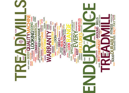 ENDURANCE TREADMILLS THE ULTRA DURABLE TREADMILL Text Background Word Cloud Concept