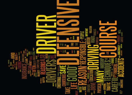 FIVE GOOD REASONS TO TAKE A DEFENSIVE DRIVER COURSE Text Background Word Cloud Concept Illustration