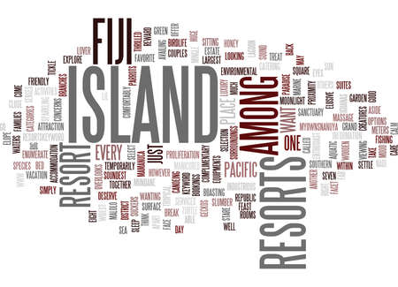 settle: FIJI ISLAND RESORTS Text Background Word Cloud Concept