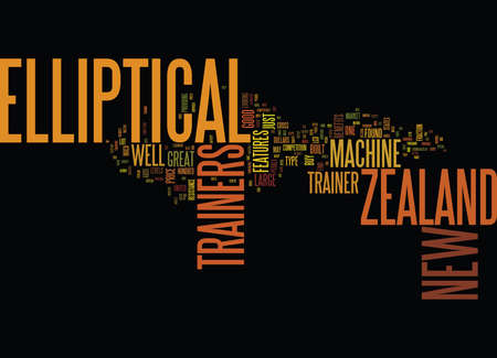 ELLIPTICAL TRAINERS FROM NEW ZEALAND Text Background Word Cloud Concept