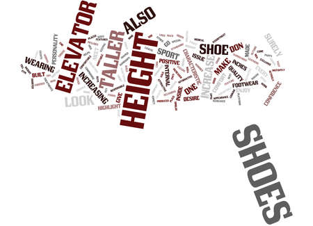 ELEVATOR SHOES Text Background Word Cloud Concept