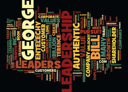 ENTELECHY SPEAKS TO BILL GEORGE ABOUT AUTHENTIC LEADERSHIP Text Background Word Cloud Concept