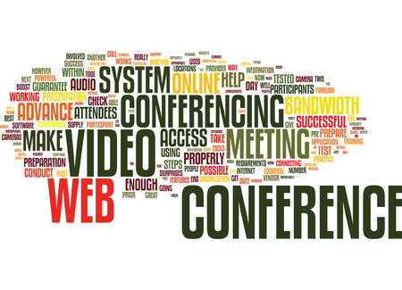EIGHT STEPS TO GUARANTEE A SUCCESSFUL VIDEO OR WEB CONFERENCE Text Background Word Cloud Concept