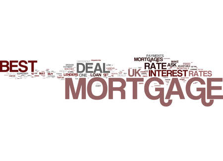 lowering: BEST MORTGAGE DEAL UK PUT YOUR BEST FOOT FORWARD Text Background Word Cloud Concept