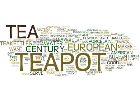 EUROPEAN TEAPOT TEAKETTLE THAT SETTLED THE WEST Text Background Word Cloud Concept