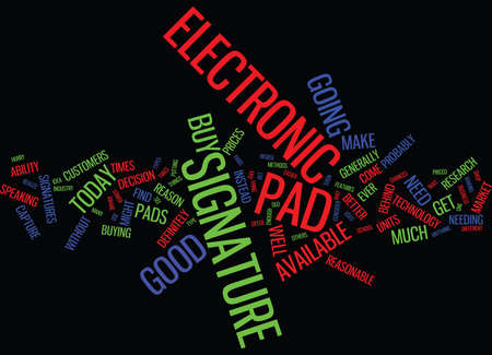 ELECTRONIC SIGNATURE PAD BUY TODAY Text Background Word Cloud Concept