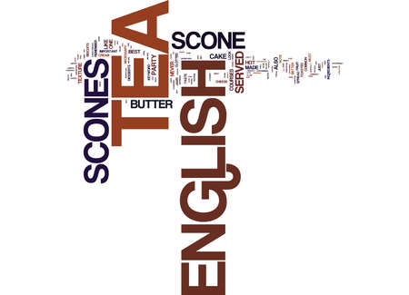 ENGLISH TEA SCONE AND ITS CHARACTERISTICS Text Background Word Cloud Concept