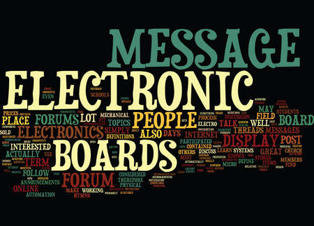 ELECTRONIC MESSAGE BOARDS HOW TO USE THEM Text Background Word Cloud Concept Illustration