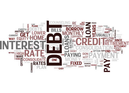 EIGHT WAYS TO CONSOLIDATE DEBT Text Background Word Cloud Concept Illustration