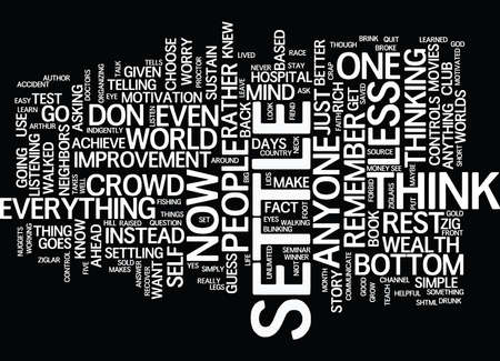 GO AHEAD SETTLE FOR LESS Text Background Word Cloud Concept