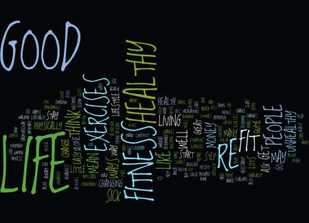 GOOD LIFE FITNESS Text Background Word Cloud Concept