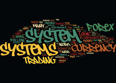 FOREX CURRENCY SYSTEMS FOUR TIPS TO PICK A SYSTEM THAT MAKES MONEY Text Background Word Cloud Concept Illustration