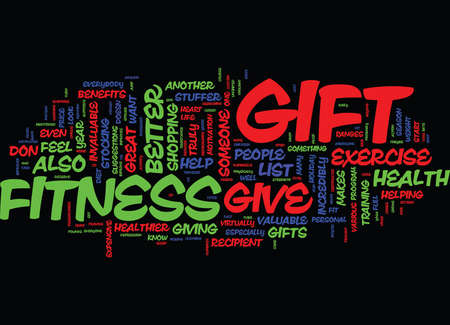 GIVE THE GIFT OF FITNESS Text Background Word Cloud Concept