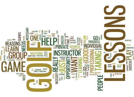 GOLF LESSONS A NECESSITY OR NOT Text Background Word Cloud Concept