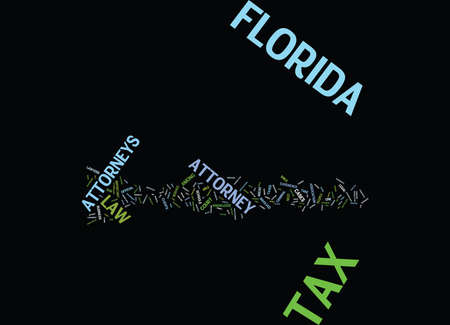 FLORIDA TAX ATTORNEY Text Background Word Cloud Concept