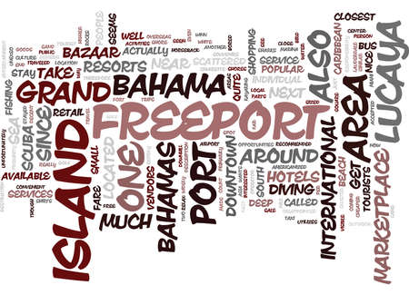 FREEPORT IN THE BAHAMAS Text Background Word Cloud Concept