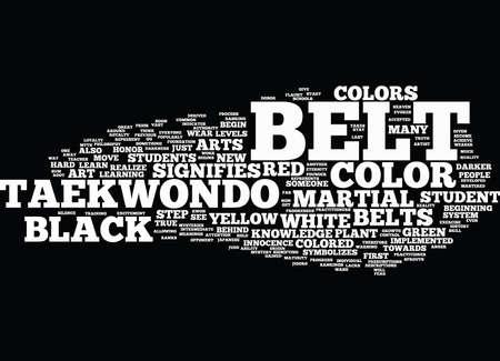 FLAUNT THOSE TAEKWONDO BELT COLORS Text Background Word Cloud Concept