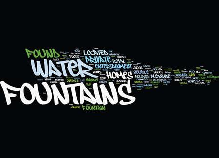 FOUNTAINS AS PLEASURABLE ENTERTAINMENT Text Background Word Cloud Concept Illustration