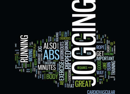 GO FOR A JOG LEARN TO LOVE IT AND GET RIPPED ABS Text Background Word Cloud Concept