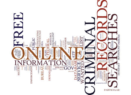 FREE ONLINE SEARCHES FOR CRIMINAL RECORDS Text Background Word Cloud Concept