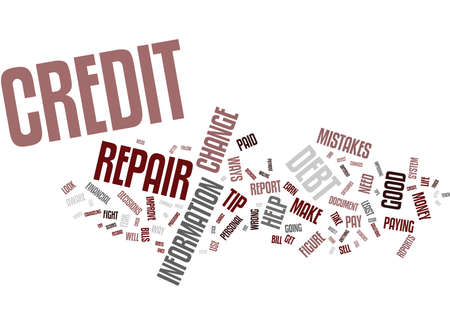 FOUR CREDIT REPAIR TIPS Text Background Word Cloud Concept