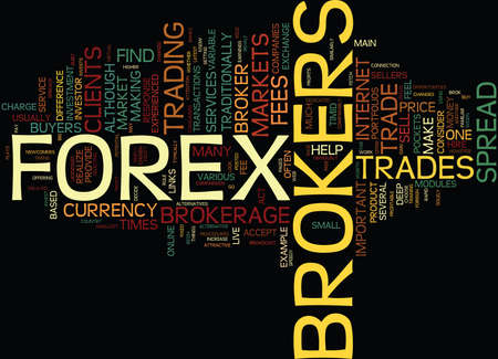 FOREX BROKERS ARE THEY WORTH THE FEES Text Background Word Cloud Concept