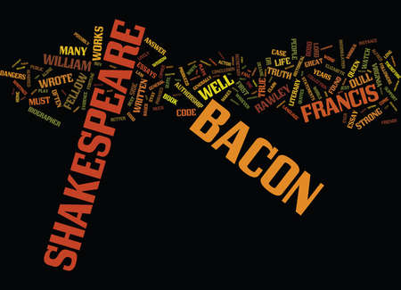 FRANCIS BACON TOO DULL FOR SHAKESPEARE Text Background Word Cloud Concept Illustration