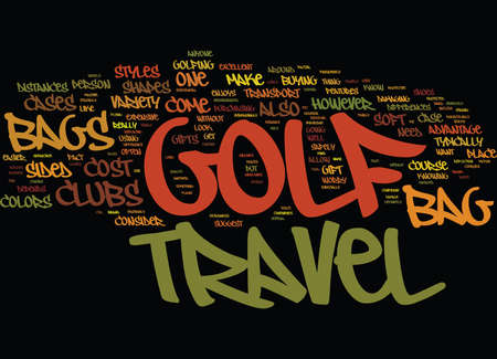 GOLF TRAVEL BAGS MAKE LOVELY GIFTS Text Background Word Cloud Concept
