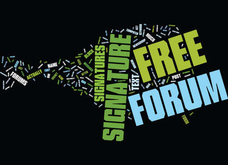 FREE FORUM SIGNATURES Text Background Word Cloud Concept