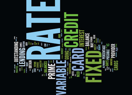 FIXED RATE VS VARIABLE RATE CREDIT CARDS Text Background Word Cloud Concept