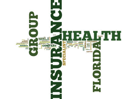 cost basis: FLORIDA GROUP HEALTH INSURANCE Text Background Word Cloud Concept
